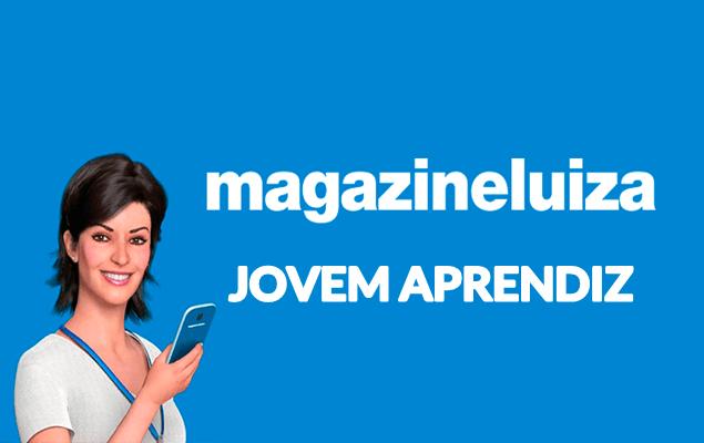 JOVEM APRENDIZ MAGAZINE LUIZA – Inscrições abertas!